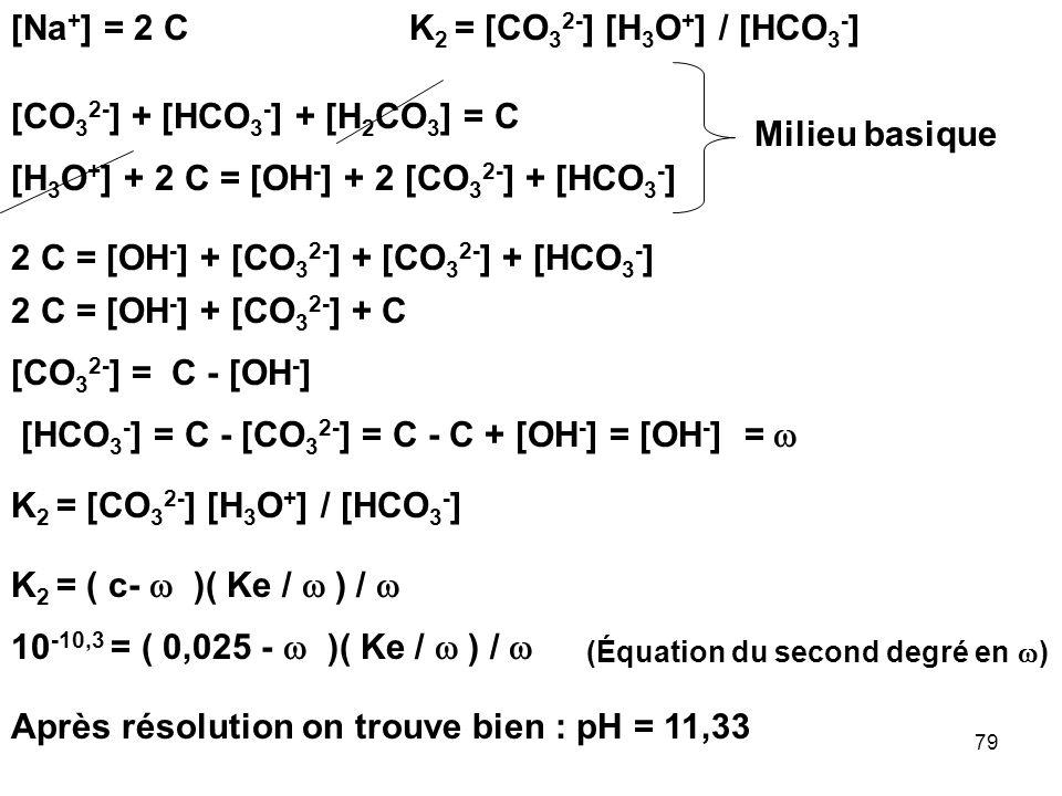[CO32-] + [HCO3-] + [H2CO3] = C Milieu basique